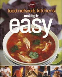 Making It Easy: Recipes, Tips and Tricks for the Home Cook