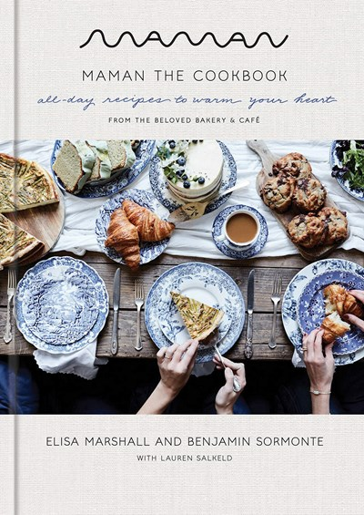 Maman: The Cookbook: All-Day Recipes to Warm Your Heart