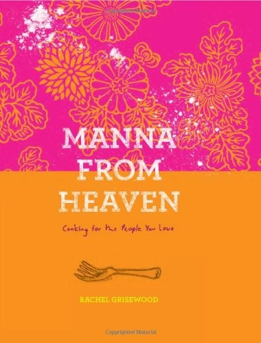 Manna from Heaven: Cooking for the People You Love