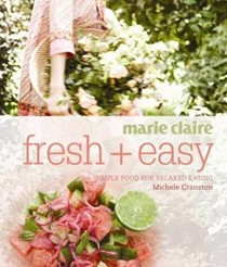 Marie Claire: Fresh + Easy: Simple Food for Relaxed Eating