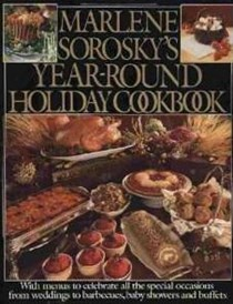 Marlene Sorosky's Year-Round Holiday Cookbook