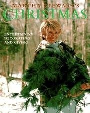 Martha Stewart's Christmas: Entertaining, Decorating, Giving
