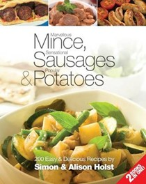 Marvellous Mince, Sensational Sausages & Popular Potatoes: 200 Easy and Delicious Recipes