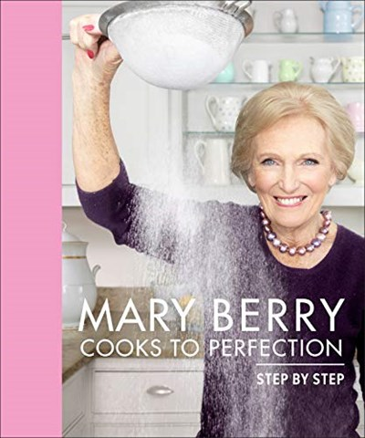 Mary Berry Cooks to Perfection: Step by Step