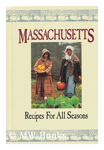 Massachusetts: Recipes for All Seasons