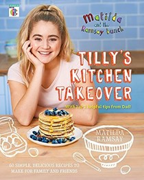 Matilda & The Ramsay Bunch: Tilly's Kitchen Takeover