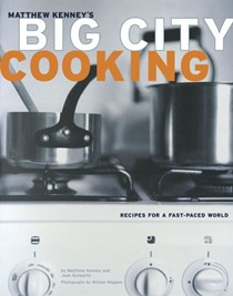 Matthew Kenney's Big City Cooking: Recipes For A Fast-Paced World