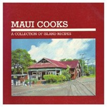 Maui Cooks: A Collection of Island Recipes