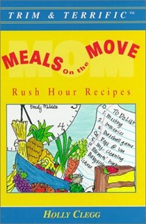 Meals On The Move : Rush Hour Recipes (Trim & Terrific)
