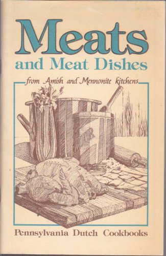 Meats and Meat Dishes from Amish and Mennonite Kithens