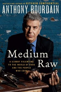 Medium Raw - A Bloody Valentine To The World Of Food And The People Who Cook