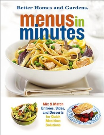 Menus In Minutes: Mix & Match Entrees, Sides And Desserts For Quick Mealtime Solutions