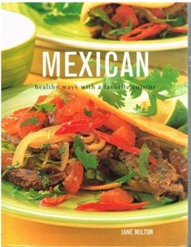 Mexican - Healthy Ways With A Favorite Cuisine