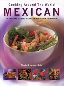 Mexican: Cooking Around The World