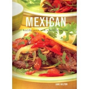 Mexican Cooking: Healthy Ways With a Favorite Cuisine