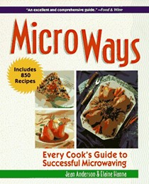 Micro Ways: Every Cook's Guide to Successful Microwaving