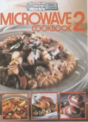 Microwave Cookbook 2 (Australian Women's Weekly Home Library)
