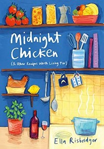 Midnight Chicken (& Other Recipes Worth Living For)