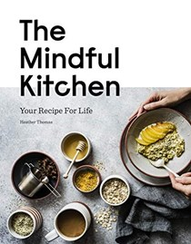 Mindful Kitchen: Your Recipe for Life