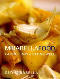 Mirabella Food: Eating Simply, Eating Well