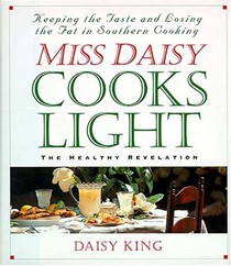 Miss Daisy Cooks Light: The Healthy Revelation