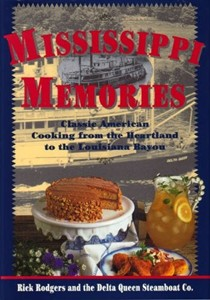 Mississippi Memories: Classic American Cooking from the Heartland to the Louisiana Bayou
