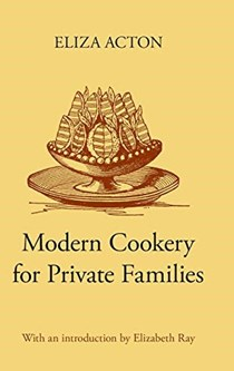Modern Cookery for Private Families (Southover Press Historic Cookery and Housekeeping):