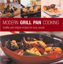 Modern Grill Pan Cooking: Healthy and Original Recipes for Busy People