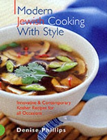 Modern Jewish Cooking with Style: Innovative and Contemporary Kosher Recipes for All Occasions