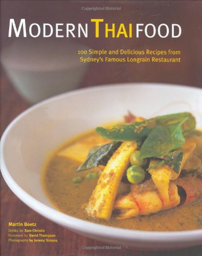 Modern Thai Food: 100 Clear And Easy Thai Recipes To Prepare At Home