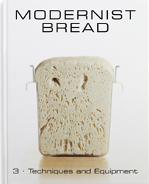 Modernist Bread, Volume 3: Techniques and Equipment