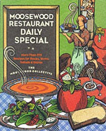 Moosewood Restaurant Daily Special: More Than 275 Recipes for Soups, Stews, Salads and Extras