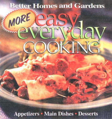 More Easy Everyday Cooking: Main Dishes, Side Dishes, Desserts