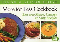 More for Less Cookbook: Best Ever Mince, Sausage and Soup Recipes