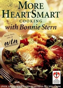 More Heartsmart Cooking with Bonnie Stern: Over 200 Delicious and Healthful Recipes from the Heart and Stroke Foundation of Canada