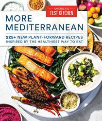 More Mediterranean: 225+ New Plant-forward Recipes Inspired by the #1 Diet