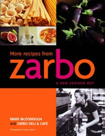 More Recipes from Zarbo: A New Zealand Deli
