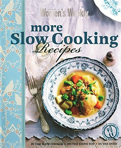 More Slow Cooking Recipes: In the Slow Cooker, On the Stove Top, In the Oven