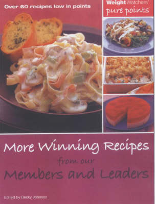 More Winning Recipes from Our Members and Leaders: Over 60 Recipes Low in Points