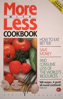 More with Less Cookbook: How to Eat Better, Save Money, and Consume Less of the World's Resources