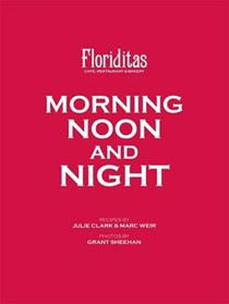 Morning Noon and Night: Floriditas Cafe, Restaurant & Bakery