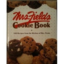 Mrs. Fields Cookie Book: 100 Recipes from the Kitchen of Mrs Fields