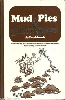 Mud Pies and Silver Spoons: A Cookbook