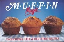Muffin Magic: Cholesterol Free & High Fibre Recipes