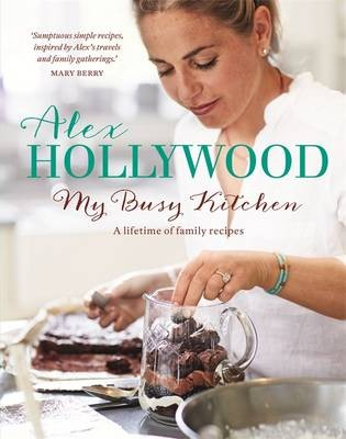 My Busy Kitchen: A Lifetime of Family Recipes