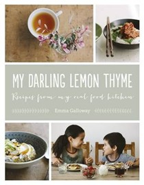My Darling Lemon Thyme: Recipes from My Real Food Kitchen