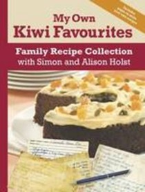 My Own Kiwi Favourites: Family Recipe Collection