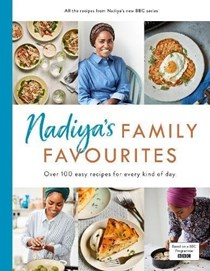 Nadiya's Family Favourites: Over 100 Easy Recipes for Every Kind of Day