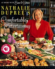 Nathalie Dupree's Comfortable Entertaining: At Home with Ease & Grace