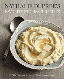 Nathalie Dupree's Favorite Stories & Recipes